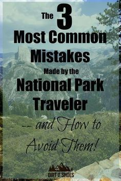 The 5 Most Common Mistakes Made by the National Park Traveler -- and How to Avoid Them!