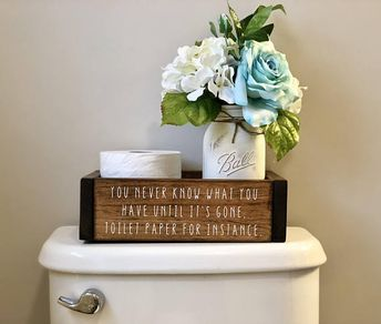 Bathroom Decor, Bathroom Organizer- You Never Know What You Have Until it's Gone. Toilet Paper for Instance (bathroom humor, farmhouse)