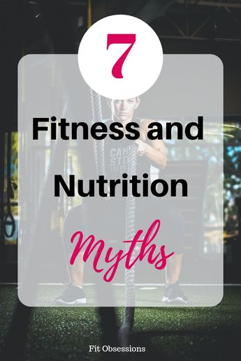 Top 7 Fitness and Nutrition Myths