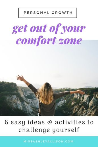 "6 Easy Ways to Live Outside Your Comfort Zone | You've probably heard the saying, ""Life begins at the end of your comfort zone."" But how exactly do you get out of your comfort zone? In this post, I'm making it a little easier for you with 6 ideas & activities that will challenge you and help bring about personal growth. Click to read the post and start stepping out of your comfort zone! 