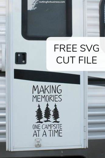 Free Camping RV 'Making Memories One Campsite at a Time' SVG Cut File