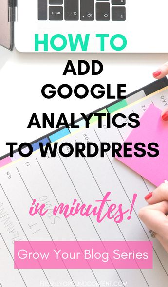 Add Google Analytics to WordPress with this super-simple tutorial. Grow your blog and get more traffic with Google Analytics insights, and take your site from hobby to successful business! #blogging#wordpress