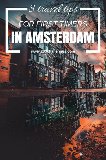 Amsterdam: 8 travel tips for first timers