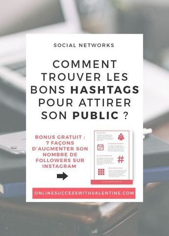 Management : Comment trouver les bons hashtags pour attirer son public sur Instagram - InfographicNow.com | Your Number One Source For daily infographics & visual creativity