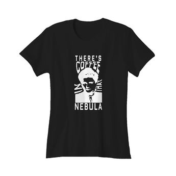 Star Trek There's Coffee In That Nebula Captain Janeway Funny Christmas Gift Ideas Quote Women's T-Shirt