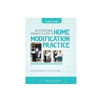 An Occupational Therapist's Guide to Home Modification Practice - 2 Edition (Hardcover)