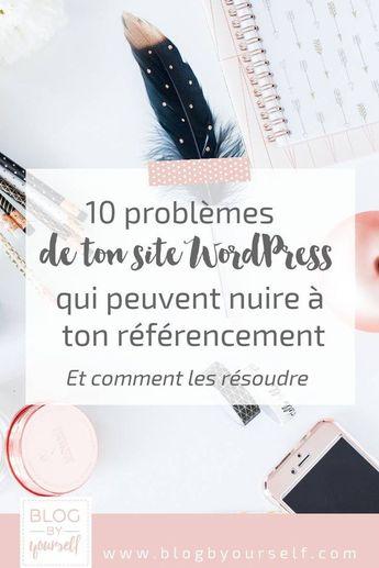 Les 10 problèmes des sites WordPress pour le référencement ~ Blog by yourself