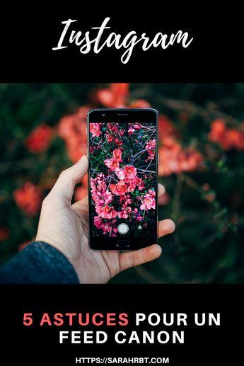 5 Astuces pour un Feed Instagram canon - Blog Sarahrbt Lifestyle