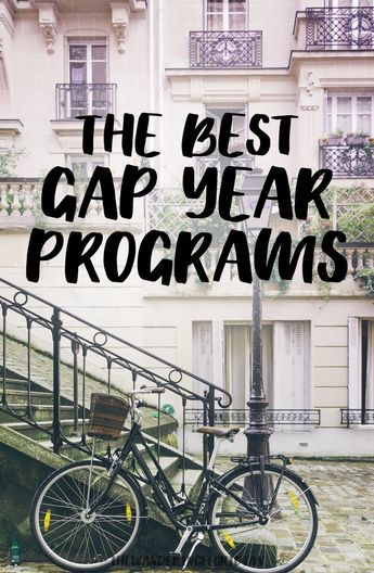 These are the best gap year programs for students looking to take a year off to travel or study!
