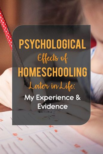Psychological Effects of Homeschooling Later in Life: Experience & Evidence
