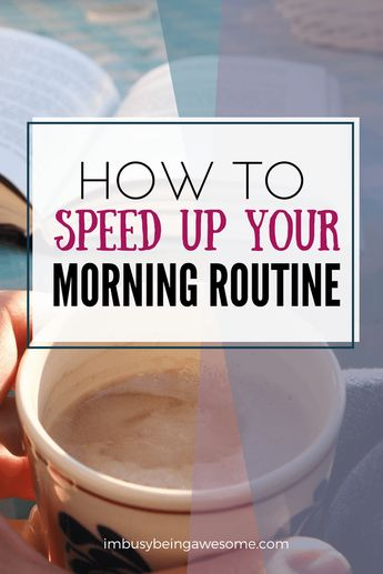 Speed Up Your Morning Routine - Out the Door in 20 Minutes Flat