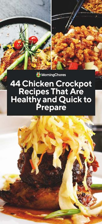 44 Chicken Crockpot Recipes That Are Healthy and Quick to Prepare