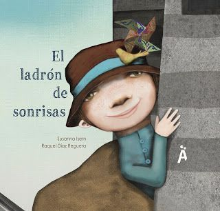 """El ladrón de sonrisas Susanna Isern (Autora), Raquel Díaz Reguera (Ilustradora) Ed. Amigos de Papel  +6 años  Por la ciudad de los días grises, Adri avanza con un gran saco. Tiene un aire misterioso, parece buscar algo. A lo largo del libro iremos descubriendo qué es lo que busca Adri. Adri es un … Continuar leyendo """"Reseña: """"El ladrón de sonrisas"""""""""""
