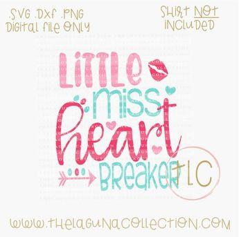 Little Miss Heart Breaker - SVG Cut File Valentine SVG Cutting File, Valentine SVG, Free SVG Files, Little Miss Heart Breaker, Heart Breaker SVG, Silhouette Cutting Files, DIY Clothing, DIY Valentine