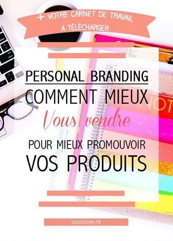 Personal branding : comment mieux se vendre pour promouvoir ses produits