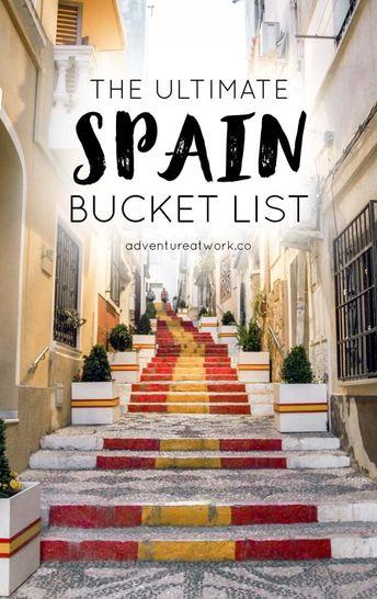 The Ultimate Spain Bucket List