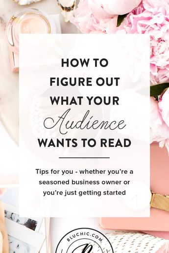 How To Figure Out What Your Audience Wants To Read