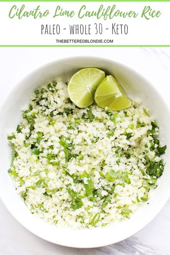 Cilantro Lime Cauliflower Rice - Keto, Paleo, GF - The Bettered Blondie