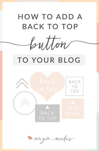 How to Install a Back To Top Button on Your Blog - Angie Makes