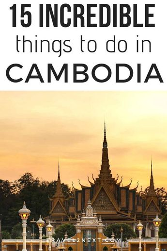 15 incredible things to do in Cambodia