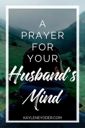 Pray for your husband with this prayer prompt to strengthen your marriage. This prayer for your husband's mind will help you surrender your marriage before the Lord. Click through for this powerful marriage prayer prompt. || Kaylene Yoder #pray #prayer #prayersformarriage #kayleneyoder