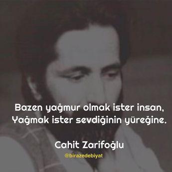 Bazen yağmur olmak ister insan,  Yağmak ister sevdiğinin yüreğine.   - Cahit Zarifoğlu  #sözler #anlamlısözler #güzelsözler #manalısözler #özlüsözler #alıntı #alıntılar #alıntıdır #alıntısözler