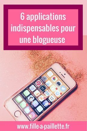 10 applications indispensables pour une blogueuse - Fille à paillette