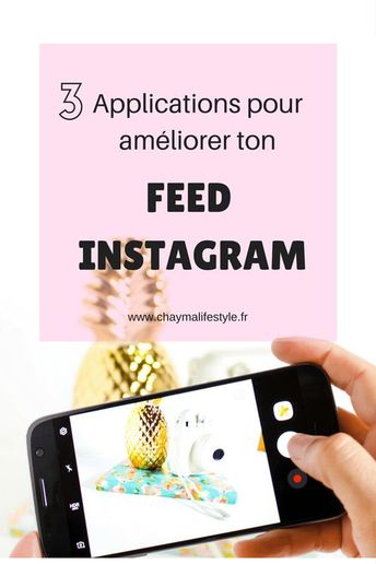 3 applications pour améliorer ton feed Instagram !
