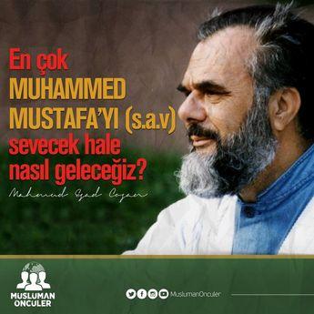 """(Evet) """"En çok Muhammed Mustafa'yı (ﷺ) sevecek hale nasıl geleceğiz?!"""" #MahmudEsadCoşan"""