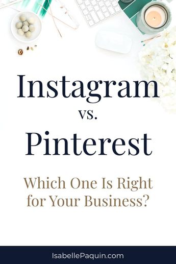 Instagram vs Pinterest: Which One is Right for Your Business?
