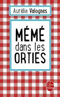 """""""Mémé dans les orties"""" - Aurélie VALOGNES"""