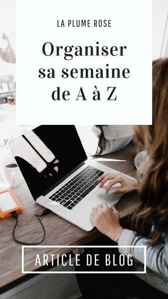 Découvre comment organiser ta semaine de A à Z facilement avec en bonus le workbook à télécharger dans l'article. #workbook #organisation #laplumeroseleblog