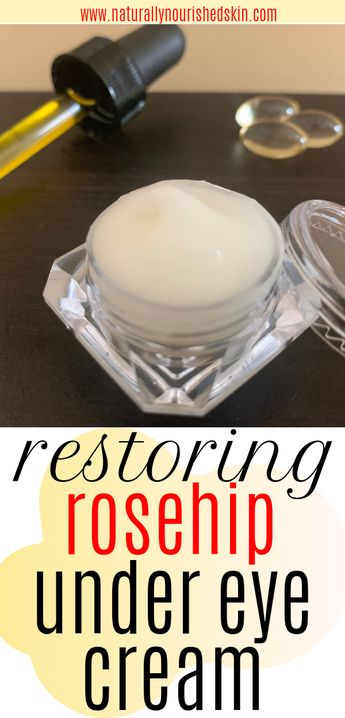 DIY Restoring Rosehip Under Eye Cream