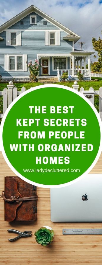 The Best Kept Secrets From People With Super Organized Homes