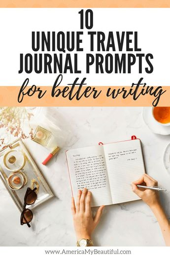 10 Unique Travel Journal Prompts for Better Writing