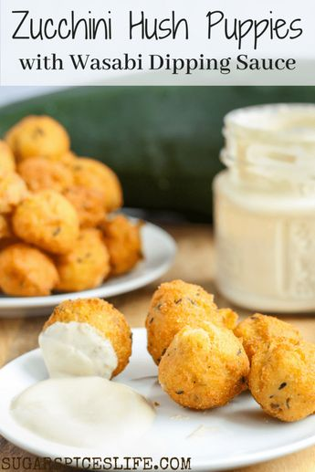 Zucchini Hush Puppies with Wasabi Dipping Sauce