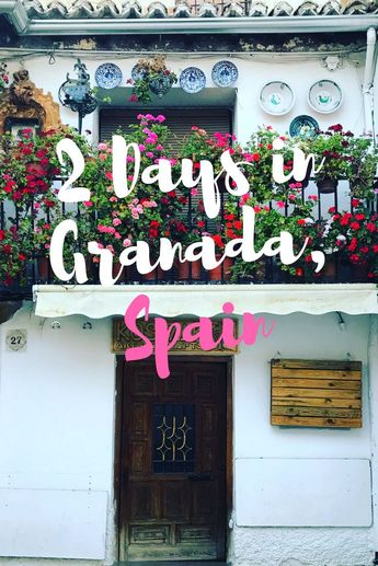 How to Spend 2 Days in Granada, Spain