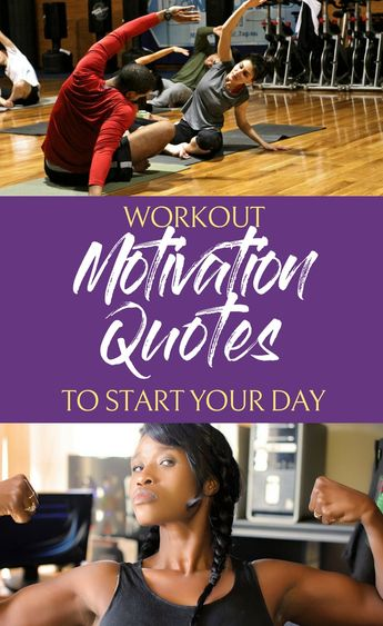 Workout Motivation Quotes to Kick Start your Day