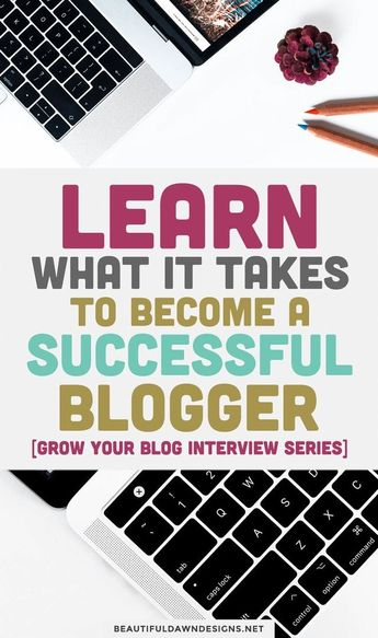 Learn What It Takes to Become a Successful Blogger