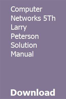Computer Networks 5Th Larry Peterson Solution Manual
