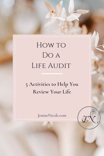 5 Activities to help you​ do a life audit and review your life. #lifeaudit #lifeimprovemnet