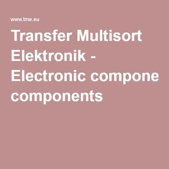 Transfer Multisort Elektronik - Electronic components