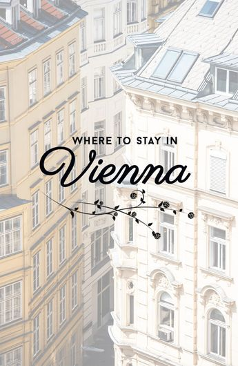 Where to stay in Vienna – best areas and hotels in Austria's majestic capital