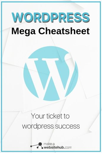 The WordPress Mega Cheat Sheet - Make A Website Hub