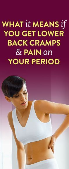 What It Means If You Get Period Cramps In Your Lower Back
