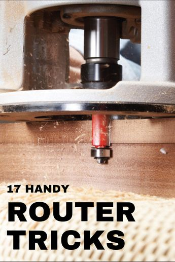 17 of Our Favorite Router Tips