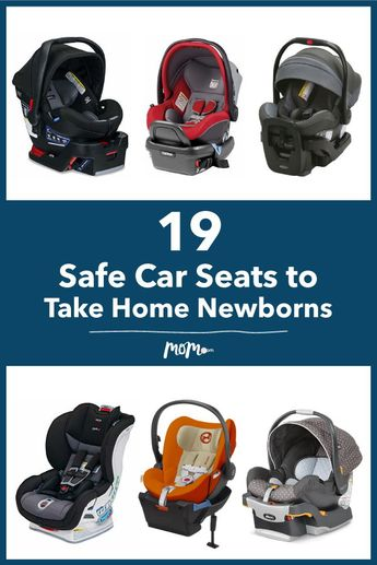 19 Safe Car Seats to Take Newborns Home In: Here are 20 car seats that are both functional and safe to take newborns home in.
