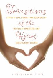I am one of the contributors to this anthology, written by mothers of transgender and gender variant children.