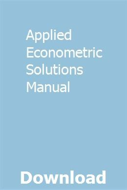 Applied Econometric Solutions Manual