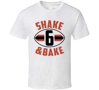Shake And Bake Baker Mayfield 6 Football Cleveland Fan T Shirt 87f9fbea7